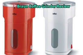 Braun Coffee Grinder Review