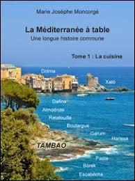 histoire de la cuisine et de la gastronomie fran ises tambao livres la méditerranée à table 1 cuisine gastronomie et
