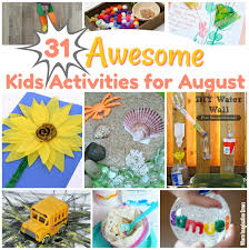 31 Awesome Kids Activities For August Summer Fun At Its Finest A