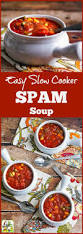 Crock Pot Potato Soup Mama by How To Open A Few Cans To Make Easy Slow Cooker Spam Soup This