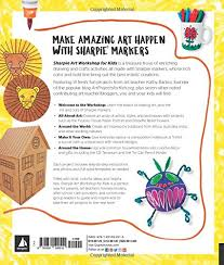 Sharpie Art Workshop For Kids Fun Easy And Creative Drawing Crafts Projects Kathy Barbro 9781631592515 Amazon Books