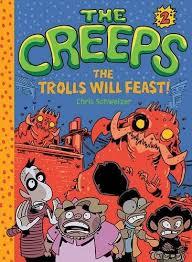 The Creeps Book 2 Trolls Will Feast By Chris Schweizer
