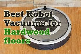 Roomba Hardwood Floor Mop by Best Robotic Vacuums For Hardwood Floors Cordless Vacuum Guide