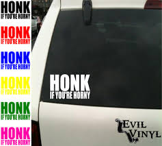 Honk If You're Horny Decal Sticker Car Window Funny Crazy Wild Sexy ... Boy Walking T Rex Vinyl Decal For Car And Truck Windows Sticker Funny 3d Eyes Peeking Monster Voyeur Hoods Custom Decals For Cars Price In Singapore Product At Walker St Star Wars Rear Window Amazoncom No Free Rides Gas Or Ass With Jeep Sign Unique Design My Family Guns Stick Figure Auto You Just Got Passed By A Girl Sticker Jdm Race Car Truck 153 Best Bumper Stickers Images On Pinterest Bumper Stickers Ghibli Totoro Catbus Nekobus Suv Wall 4 X Uranus Is Huge Joke Ass Hole Anus Pics Of Weird Wacky Badges Cars Bikes
