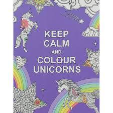 Keep Calm And Colour Unicorns