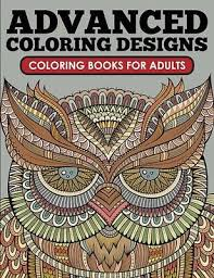 Advanced Coloring Designs Book For Adults NEW RELEASE APRIL 23 2015