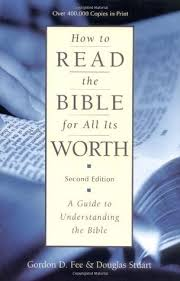 How To Read The Bible For All Its Worth By Gordon D Fee