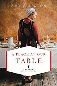 A Place At Our Table An Amish Homestead Novel