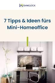 kleines büro einrichten 11 tipps ideen fürs mini