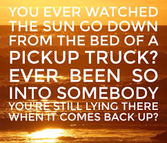 You Ever Watched The Sun Go Down From The Bed Of A Pick Up Truck ... Pickup Truck Lyrics Kings Of Leon Ford F150 Reviews Research New Used Models Motor Trend Trucks Suvs Crossovers Vans 2018 Gmc Lineup Drive Your Red White Pinkslip Blues Hank Williams Jr Rodney Carrington Getting Married To My Pick Up Video Taylor Swift Picture Burn Youtube Song Unique Novelty Life Sucks Then You Die The Joe Diffie Man Music 2019 Ram 1500 Etorque First Drive The Silent Assin Pickup Trucks In Country 052014 Overthking It Two Lemon Demon