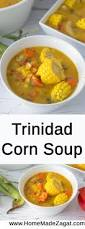 Haitian Pumpkin Soup Tradition by Traditional Trinidad Corn Soup Home Made Zagat