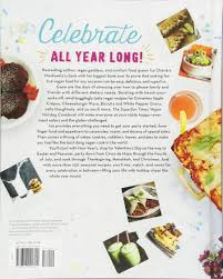 The Superfun Times Vegan Holiday Cookbook Entertaining for Absolutely Every Occasion Isa Chandra Moskowitz Amazon Books