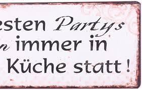 sign die besten partys finden immer in der küche statt