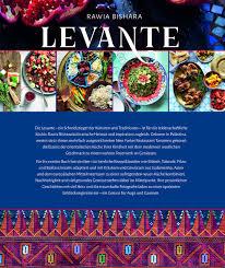 levante meine kreative orientalische küche bishara rawia