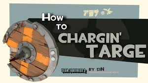 Iron Curtain Tf2 Craft by Tf2 How To Chargin U0027 Targe Youtube