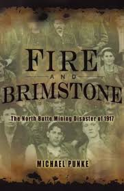 Get Quotations Fire And Brimstone The North Butte Mining Disaster Of 1917 By Punke Michael Hyperion