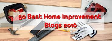 50 Best Home Improvement Blogs 2016