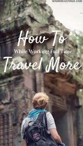 Maximize Your Vacation Days With Working Full Time