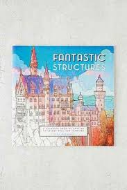Fantastic Structures A Coloring Book Of Amazing Buildings Real And Imagined By Steven McDonald