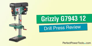 grizzly g7943 12 speed heavy duty bench top drill press review
