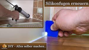 silikonfugen erneuern anleitung tipps auch für anfänger und einsteiger geeignet