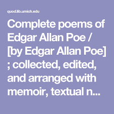 Complete Poems Of Edgar Allan Poe By Collected Edited And Arranged With Memoir Textual Notes Bibliography J