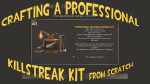 tf2 crafting a professional killstreak kit from scratch youtube