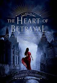 The Heart Of Betrayal Remnant Chronicles Book Two By Pearson Mary