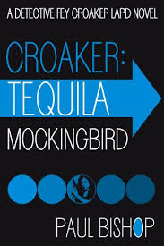 Croaker Tequila Mockingbird A Detective Fey LAPD Novel Book 3 By