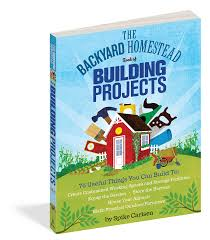 The Backyard Homestead Book Of Building Projects - Workman Publishing Buy The Backyard Homestead Guide To Raising Farm Animals In Cheap Cabin Lessons A Bynail Tale Building Our Dream Cottage Book Of Kitchen Skills Fieldtotable Knhow Preppernation Preppers Homesteaders Produce All The Food You Need On Just A Maple Sugaring Equipment And Supplies Pdf Part 32 Chicken Breed Chart Home What Can You Do With Two Acre Design