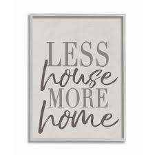 100 Wall Less House The Stupell Home Decor Collection 11 In X 14 In More Home Typography By Daphne Polselli Framed Art