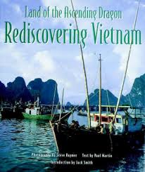 Martin P Land Of The Ascending Dragon Rediscovering Vietnam