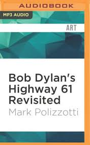 Bob Dylans Highway 61 Revisited