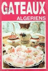 cuisine algerienne gateaux traditionnels la cuisine algérienne les gateaux algeriens