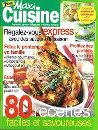 recettes maxi cuisine cuisine extrait n 58 avril 2010 80 recettes faciles et savoureuses