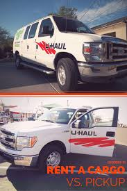 100 U Haul Pickup Truck Rentals Renting A Vs Cargo Van Planning For A Move How To