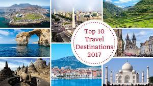 Top 10 Travel Destinations 2017