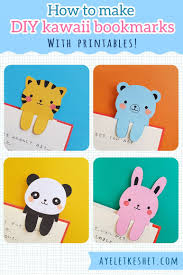 Make DIY Kawaii Bookmarks With This Easy Step By Craft Tutorial It Includes Printable Templates For The Animals No Need Colored Printer