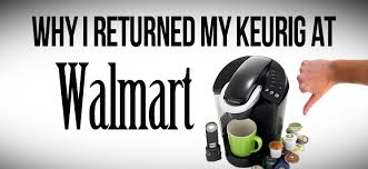 Keurig Coffee Maker Walmart Why I Returned My At Big Bang Bl With