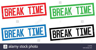 BREAK TIME Text On Rectangle Border Stamp Sign In Color Set