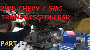 Chevy / GMC 2WD Truck Transmission Replacement - Part I - YouTube Chevy Trucks Tramissions Luxury Custom Lifted 2015 Chevrolet Lvadosierracom How To Tell If A 1500 Has 6 Speed Unique Pin By Dan Martin On Old Gmc 2wd Truck Transmission Replacement Part I Youtube Epic 2003 Silverado Wiring Diagram 22 For 4l60e Fleet Parts Com Distributes Used New Aftermarket Automatic Ordrive Swap Idenfication Forum Enthusiasts Forums Manual Tramissions Nearly Grding Halt Medium Duty Work Shifter Gears 77 Single Cab With Ls And Built