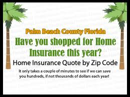 Home Insurance Quotes by Zip Code Palm Beach County Florida