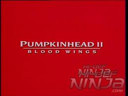 Pumpkinhead 2 Blood by Uk Pumpkinhead Ii Blood Wings Uk Dvd Review Hi Def Ninja