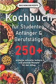 kochbuch für studenten anfänger berufstätige 250