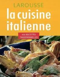 recettes de cuisine italienne la cuisine italienne 450 recettes traditionnelles livre de