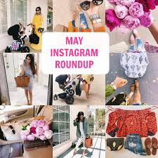 Massive May Instagram Recap The Sweetest Thing