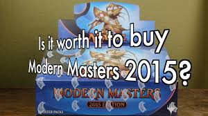 mtg is it worth it to buy a box of modern masters 2015 magic