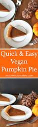 Epicurious Pumpkin Pie quick and easy vegan pumpkin pie delightful adventures
