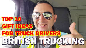 100 Gift Ideas For Truck Drivers Top 10 For YouTube