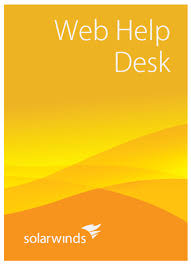 Solarwinds Web Help Desk Support by Solarwinds Web Help Desk Training Course Outline Loop1 Inc